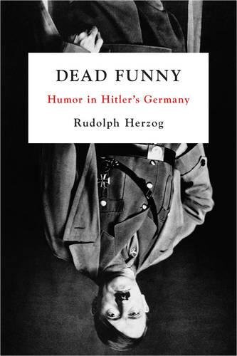 9781935554301: Dead Funny: Humor in Hitler's Germany