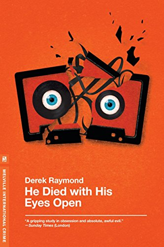 He Died with His Eyes Open: A Novel (Factory 1) (9781935554578) by Derek Raymond