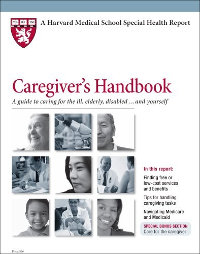 9781935555261: Harvard Medical School Caregiver's Handbook: A guide to caring for the ill, elderly, disabled ... and yourself