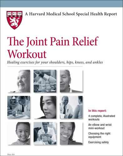 9781935555278: Harvard Medical School The Joint Pain Relief Workout: Healing exercises for your shoulders, hips, knees, and ankles