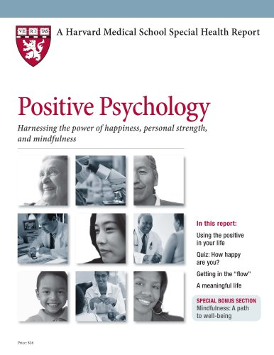 9781935555681: Harvard Medical School Positive Psychology: Harnessing the power of happiness, mindfulness, and personal strength