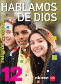 9781935556145: Hablamos De Dios 12 (Religion Catolica, Texto)