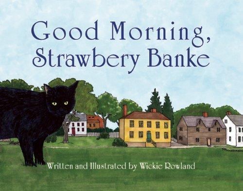 9781935557623: Good Morning, Strawbery Banke
