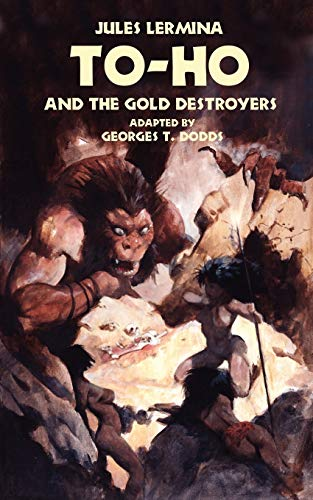9781935558347: To-Ho and the Gold Destroyers