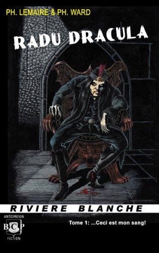 9781935558927: Radu Dracula: ...Ceci est mon sang!