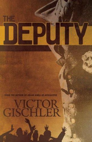 The Deputy: Gischler, Victor