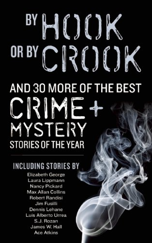 9781935562320: By Hook or By Crook and 30 More of the Best Crime and Mystery Stories of the Year (Best Crime & Mystery Stories of the Year)