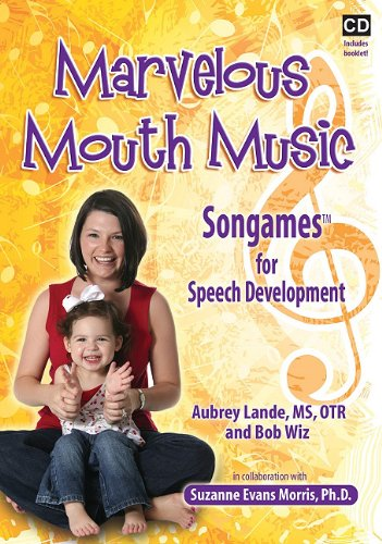 Marvelous Mouth Music: Songames for Speech Development (Compact Disc): Suzanne Evans Morris