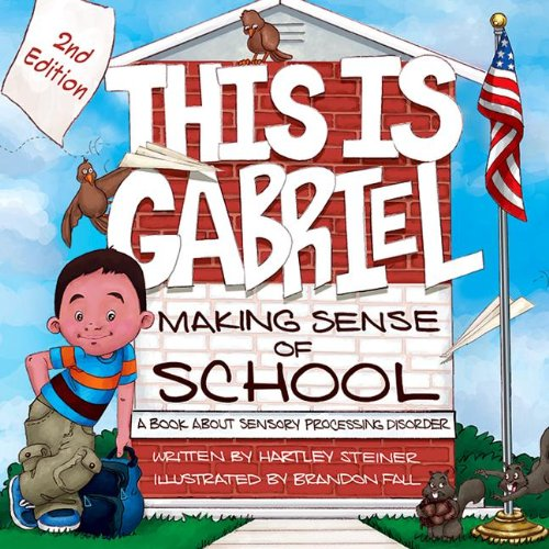 9781935567349: This is Gabriel: Making Sense of School - 2nd Edition: A Book about Sensory Processing Disorder
