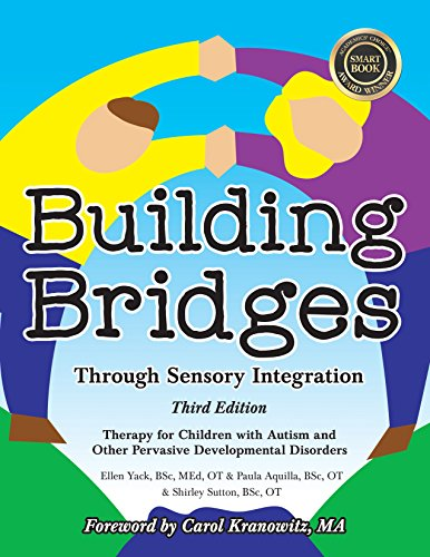 9781935567455: Building Bridges through Sensory Integration, 3rd Edition: Therapy for Children with Autism and Other Pervasive Developmental Disorders