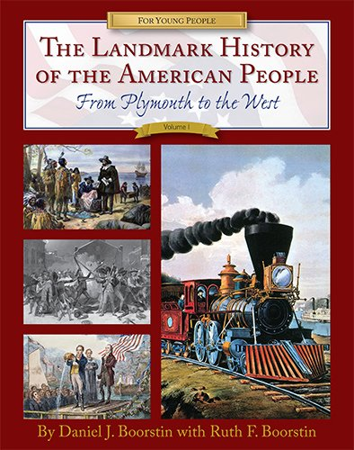 9781935570134: The Landmark History of the American People, Volume 1: From Plymouth to the West
