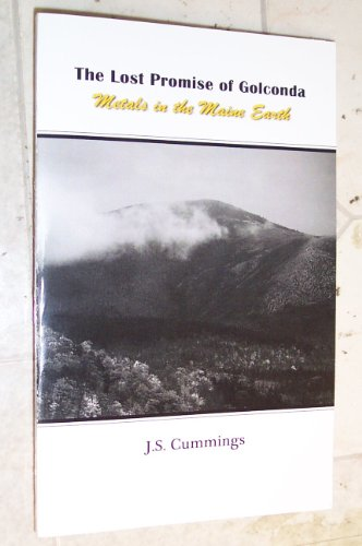 9781935573630: The Lost Promise of Golconda - Metals in the Maine Earth