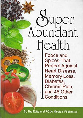 Super Abundant Health: Editors of FC&A