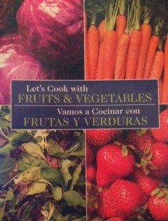 9781935579007: Let's Cook with Fruits & Vegetables/ Vamos a Cocinar con Frutas y Verduras. bilingual