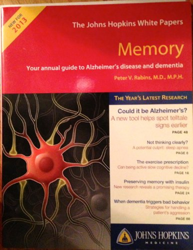 Memory: Your Annual Guide to Alzheimer's Disease and Dementia (The Johns Hopkins White Pages):...