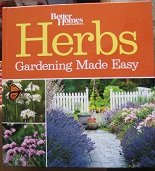 Herbs: Gardening Made Easy (Better Homes and Gardens): Better Homes and Gardens