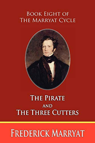 9781935585084: The Pirate and the Three Cutters (Book Eight of the Marryat Cycle)