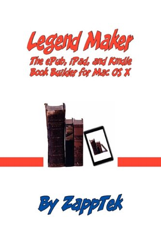 9781935585282: Legend Maker: The Epub, iPad, and Kindle Book Builder for Mac OS X
