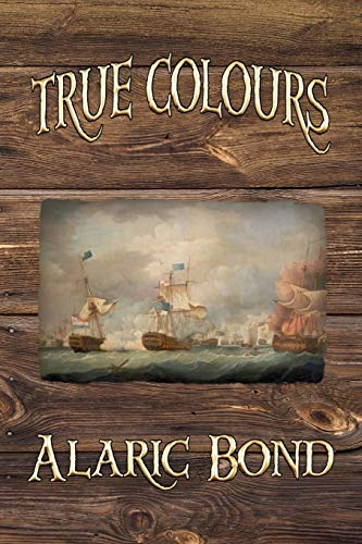 9781935585305: True Colours (the Third Book in the Fighting Sail Series)