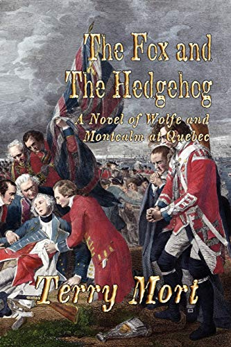 9781935585596: The Fox and the Hedgehog: A Novel of Wolfe and Montcalm at Quebec