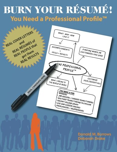 9781935586623: Burn Your Résumé! You Need a Professional ProfileTM: Winning the Inner and Outer Game of Finding Work or New Business