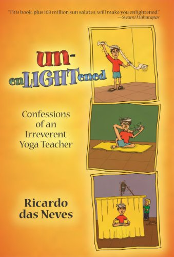 9781935586913: Unenlightened: Confessions of an Irreverent Yoga Teacher