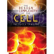The Design and Complexity of the Cell: Jeffery P. Tomkins