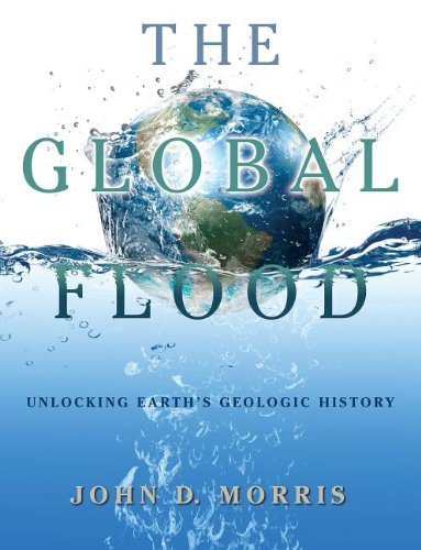 9781935587125: The Global Flood: Unlocking Earth's Geologic History