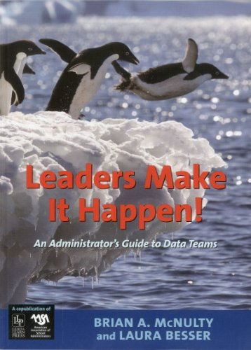 9781935588009: Leaders Make it Happen!: An Administrator's Guide to Data Teams