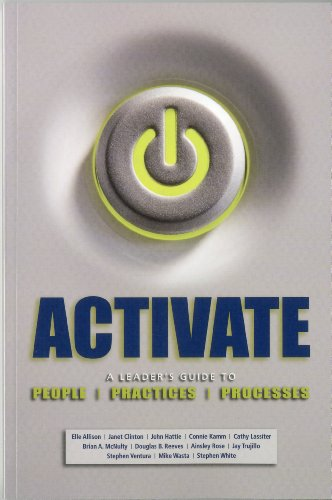9781935588115: Activate: A Leader's Guide to People, Practices, and Processes