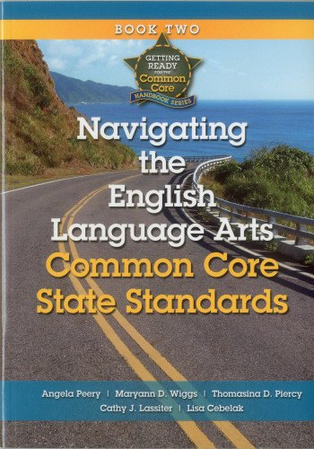 9781935588153: Getting Ready for the Common Core: Navigating the English Language Arts Common Core State Standards Book 2