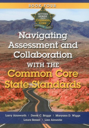 9781935588177: Getting Ready for the Common Core: Navigating Assessment and Collaboration with the Common Core Book 4