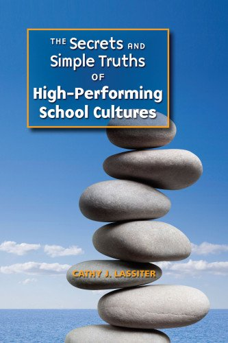 9781935588320: The Secrets and Simple Truths: of High-Performing School Cultures