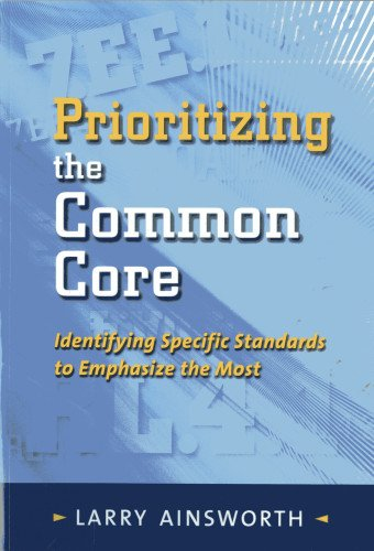 9781935588412: Prioritizing the Common Core: Book Identifying the Standards to Emphasize the Most