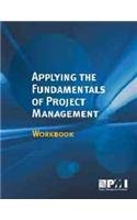 9781935589297: Applying the Fundamentals of Project Management Workbook