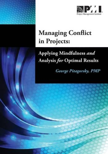 9781935589587: Managing Conflict in Projects: Applying Mindfulness and Analysis for Optimal Results