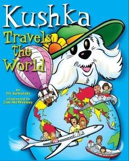 9781935592204: Kushka Travels the World