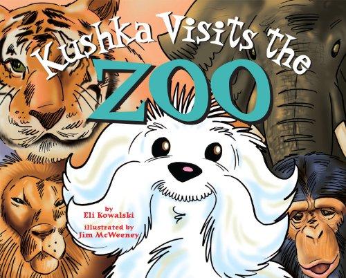 Kushka Visits the Zoo: Eli Kowalski