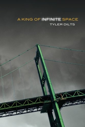 A King of Infinite Space: Dilts, Tyler