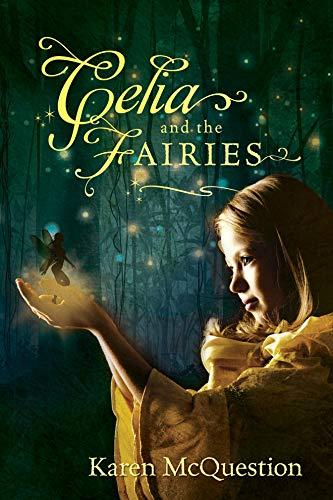Celia and the Fairies: Karen McQuestion