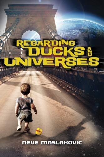 9781935597346: Regarding Ducks and Universes