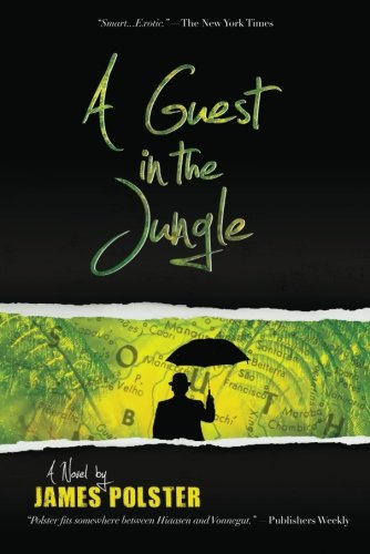 A Guest In the Jungle: Polster, James