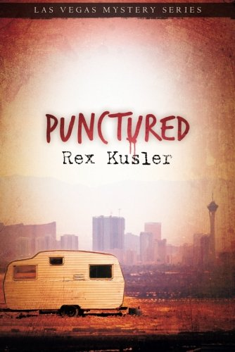 Punctured (Las Vegas Mystery): Rex Kusler