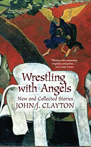 9781935597841: Wrestling with Angels: New and Collected Stories