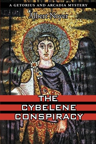 9781935597858: The Cybelene Conspiracy (Getorius and Arcadia Mystery)