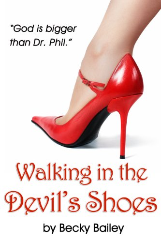 Walking in the Devil's Shoes (1935598724) by Becky Bailey