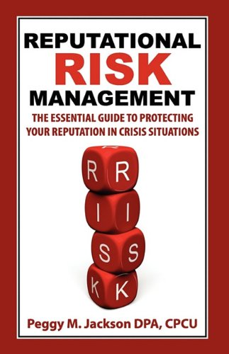 9781935602026: Reputational Risk Management: The Essential Guide to Protecting Your Reputation in Crisis Situations