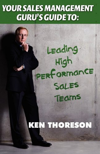 9781935602095: Your Sales Management Guru's Guide to. . . Leading High-Performance Sales Teams