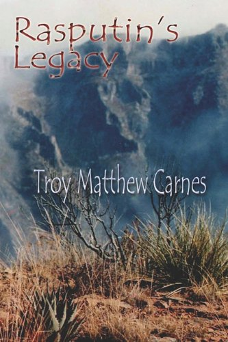 Rasputin's Legacy: Carnes, Troy Matthew