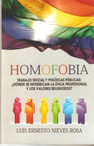 9781935606666: Homofobia / Trabajo Social Y Políticas Públicas: ¿Dónde Se Intersecan La éTica Profesional Y Los Valores Religiosos?